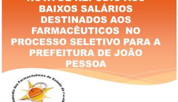 NOTA DE REPÚDIO AOS BAIXOS SALÁRIOS DESTINADOS AOS FARMACÊUTICOS  NO PROCESSO SELETIVO PARA A PREFEITURA DE JOÃO PESSOA